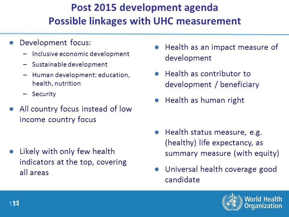 Post 2015 development agenda Possible linkages with UHC measurement