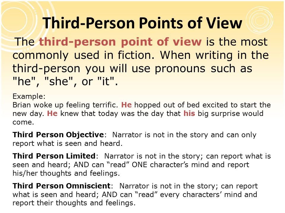 "examples of third person writing For academic purposes, third person writing means that the writer must  correct  example: ""even though smith thinks this way, others in the."