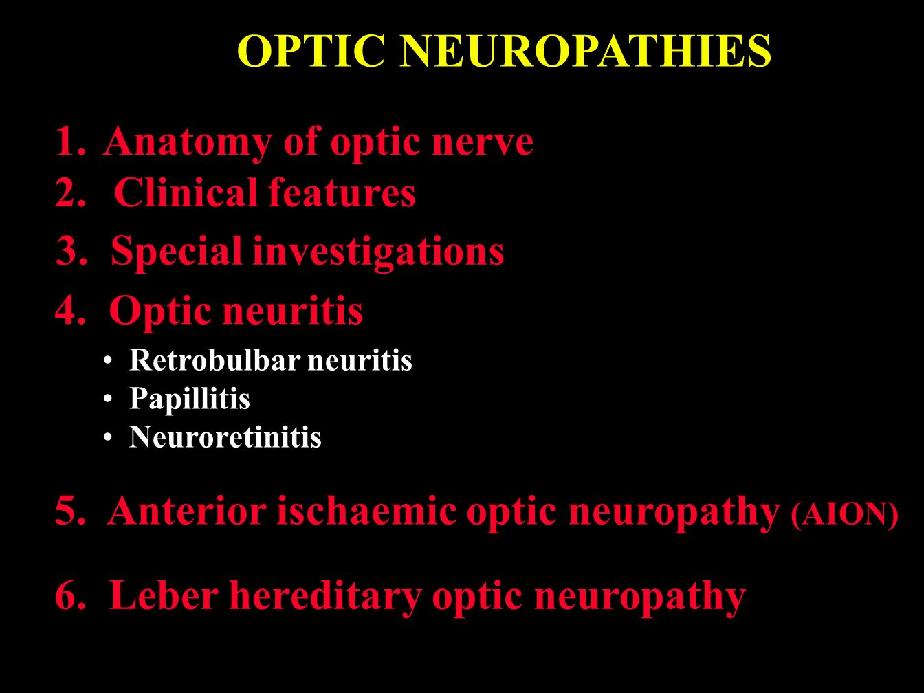 OPTIC NEUROPATHIES Anatomy of optic nerve Clinical features - ppt ...