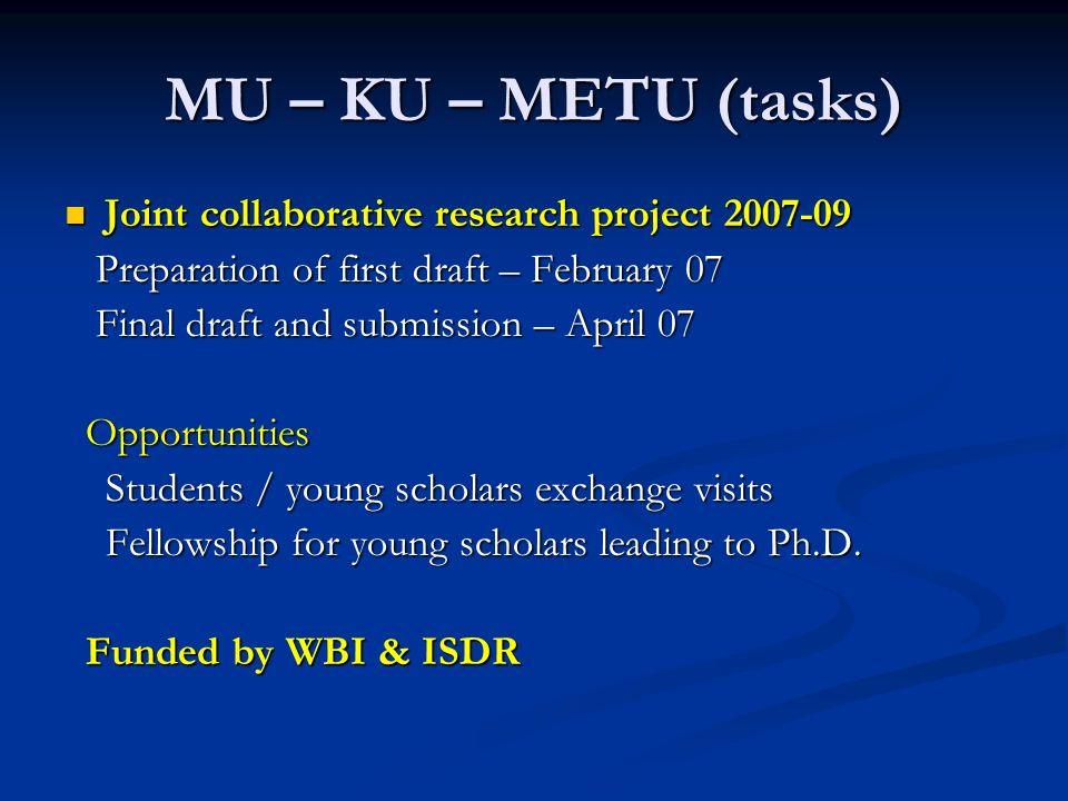 MU – KU – METU (tasks) Joint collaborative research project 2007-09