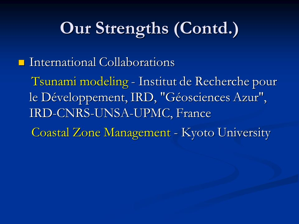 Our Strengths (Contd.) International Collaborations