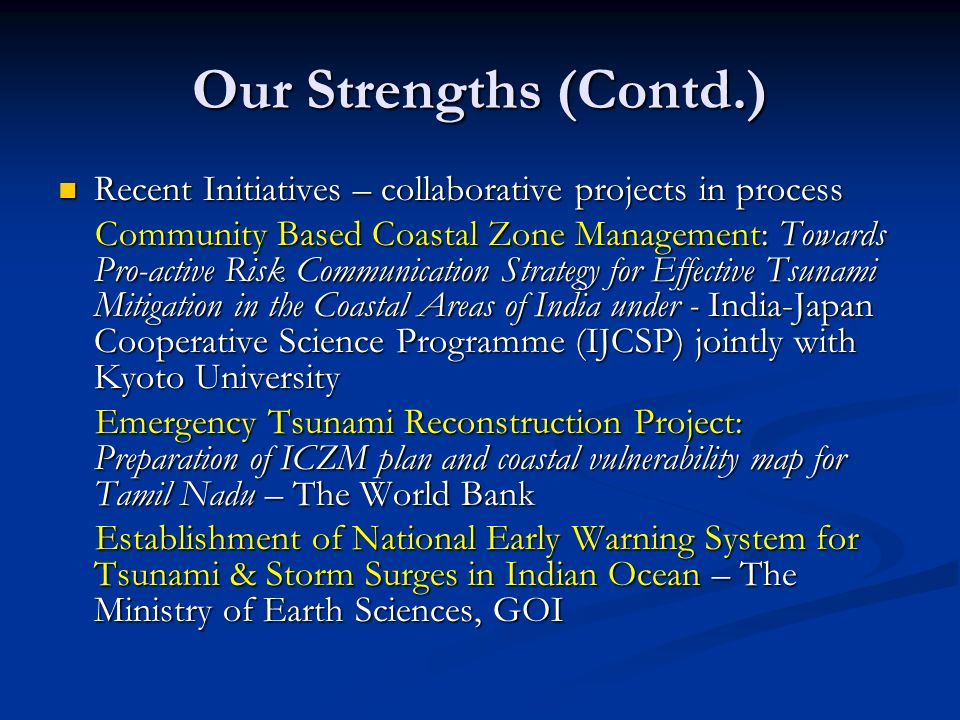 Our Strengths (Contd.) Recent Initiatives – collaborative projects in process.