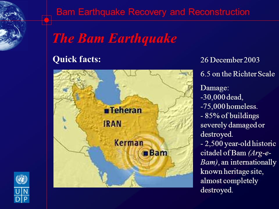 The Bam Earthquake Quick facts: 26 December 2003