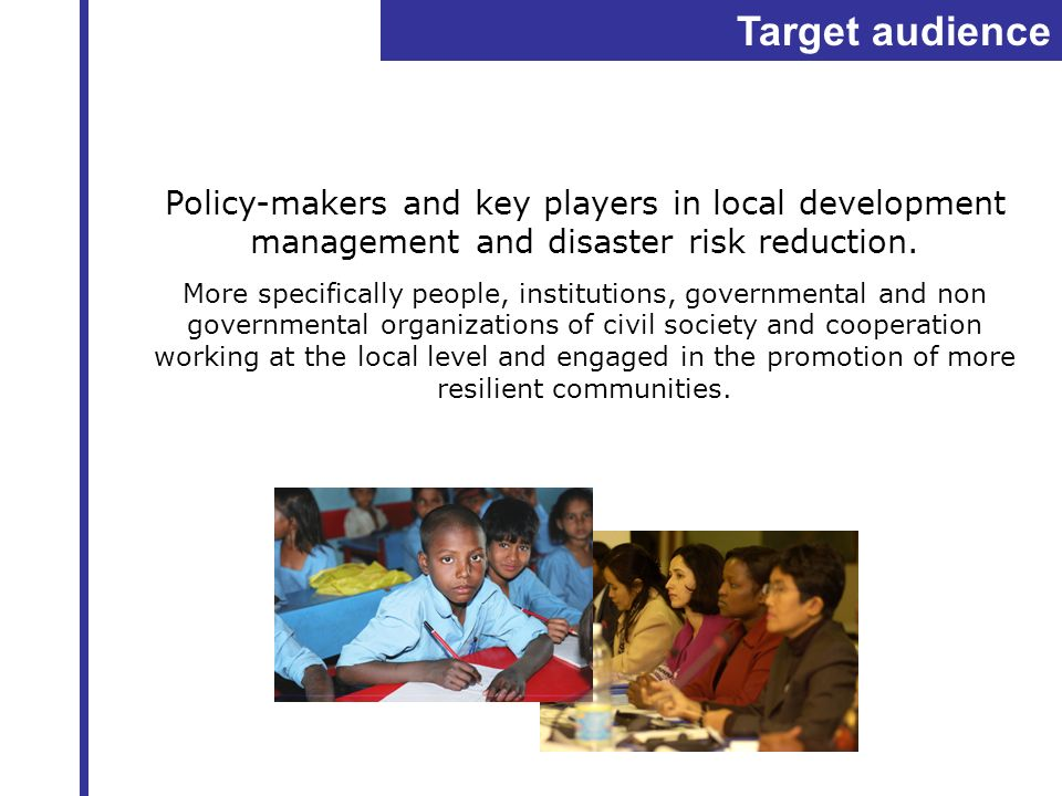 Target audiencePolicy-makers and key players in local development management and disaster risk reduction.