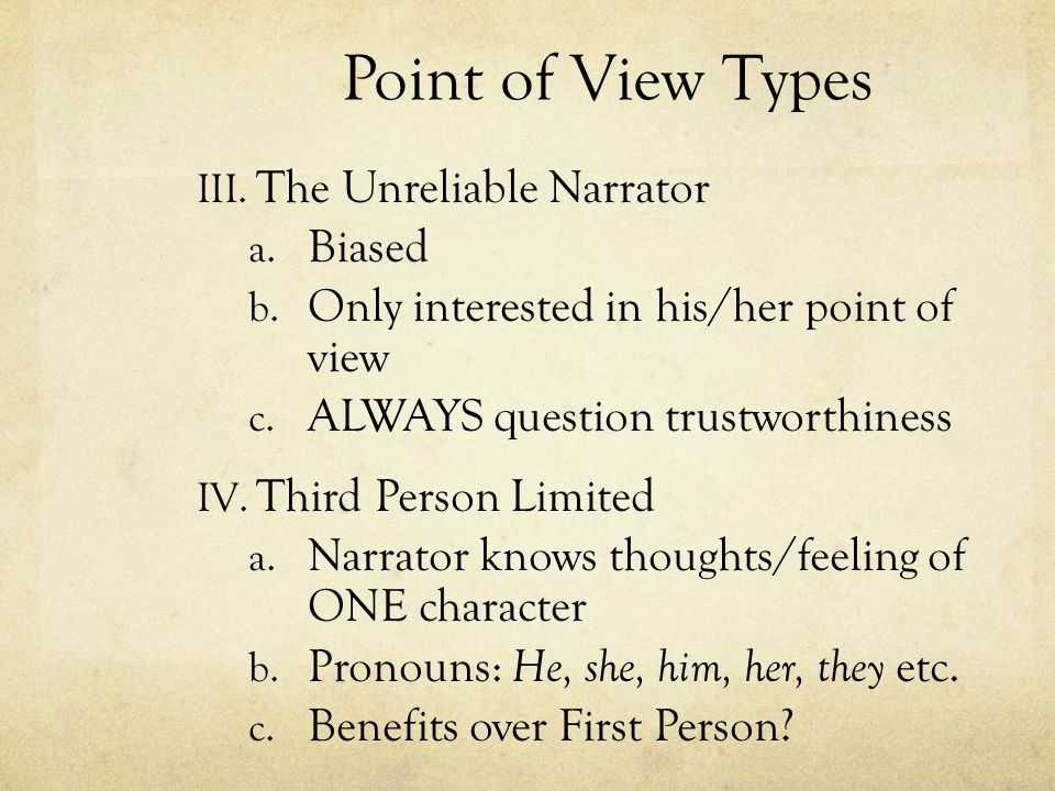 a first person narrator is always How to decide whether to use first person i versus third person he/she in writing a memoir  first person vs third person in a memoir  as the narrator,.