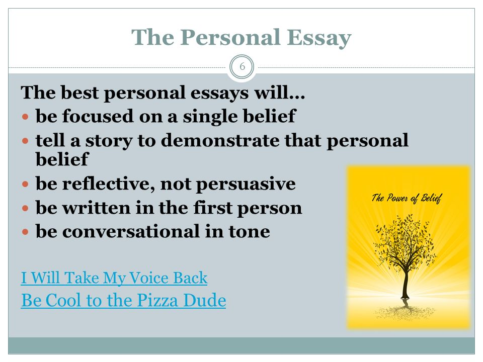 personal essays this i believe Think about something that you truly believe with all of your heart this could   write about it and develop a brief, personal essay (or reflection on life) • explain .