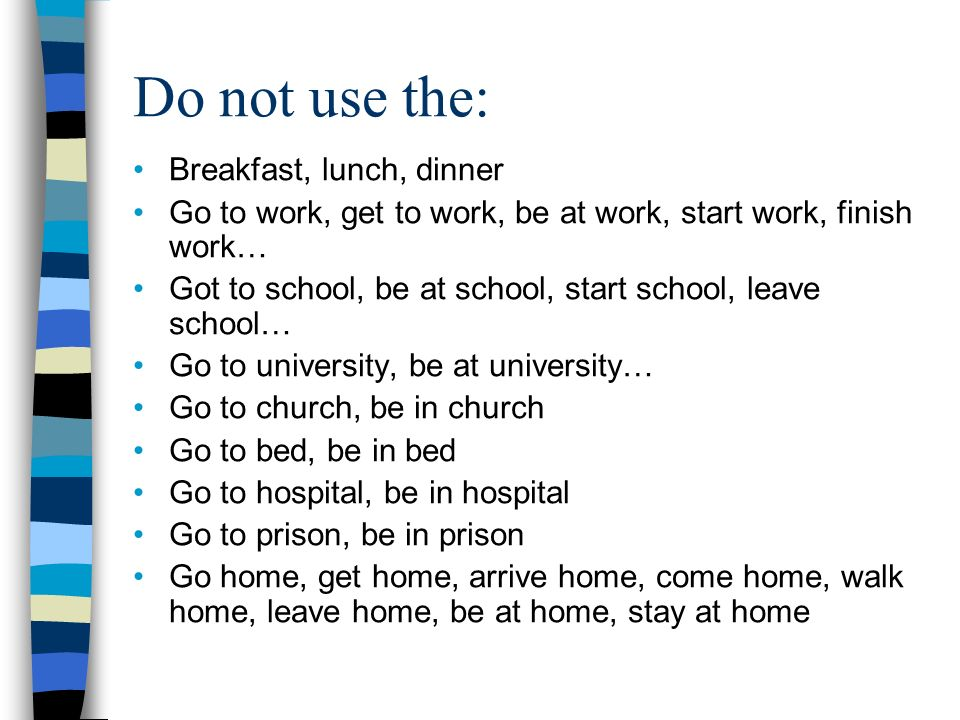 Do not use the: Breakfast, lunch, dinner