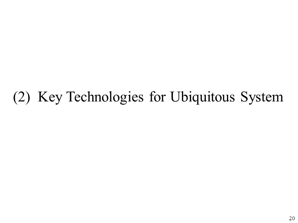 (2) Key Technologies for Ubiquitous System