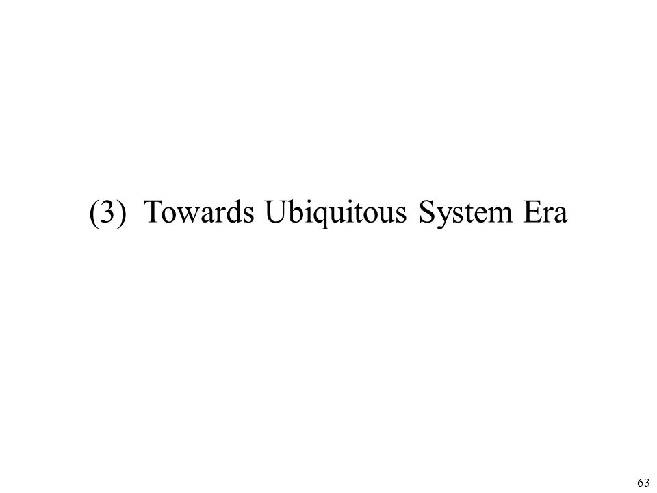 (3) Towards Ubiquitous System Era