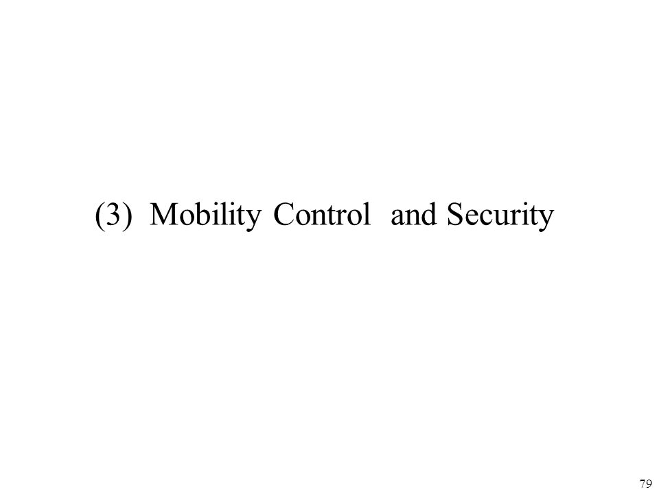 (3) Mobility Control and Security