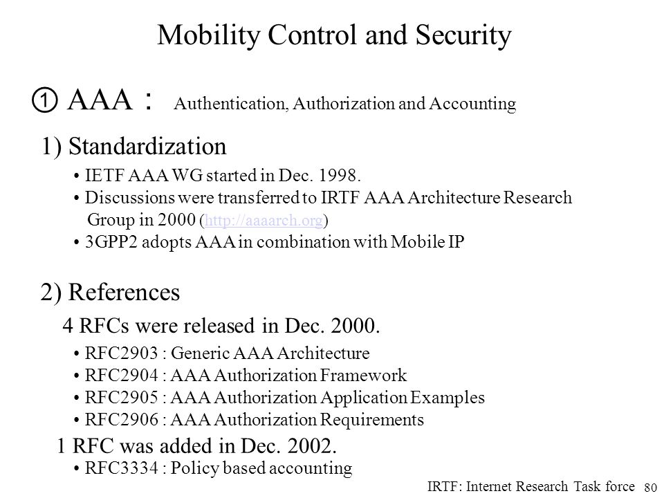 ① AAA: Authentication, Authorization and Accounting