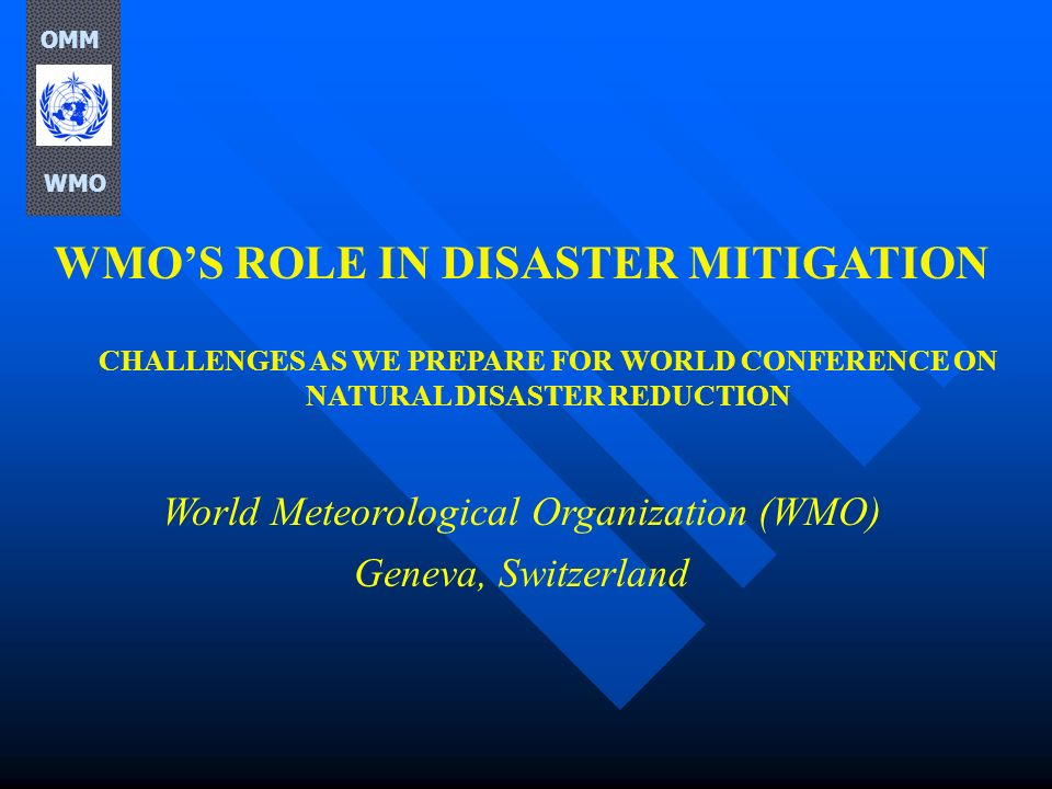 WMO'S ROLE IN DISASTER MITIGATION