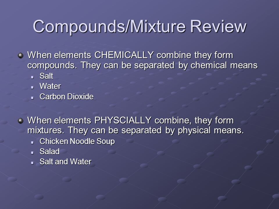 Elements, Compounds, and Mixtures - ppt video online download