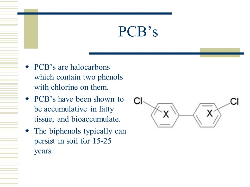 PCB's PCB's are halocarbons which contain two phenols with chlorine on them.