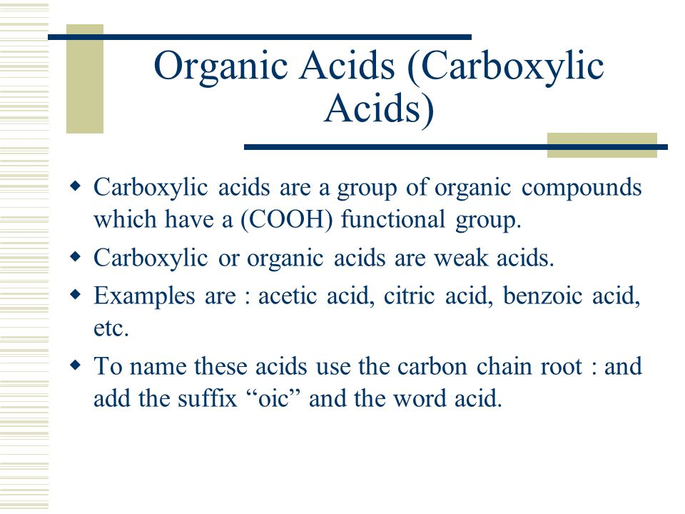 Organic Acids (Carboxylic Acids)