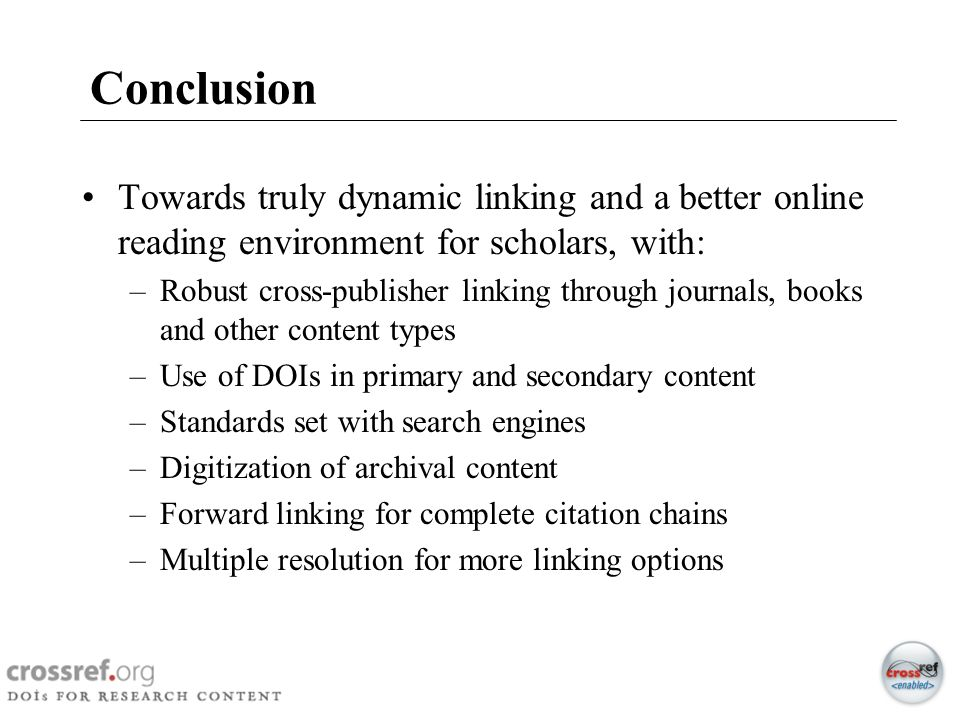 Conclusion Towards truly dynamic linking and a better online reading environment for scholars, with:
