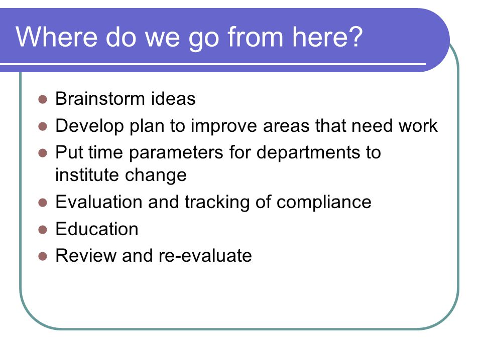 Where do we go from here Brainstorm ideas