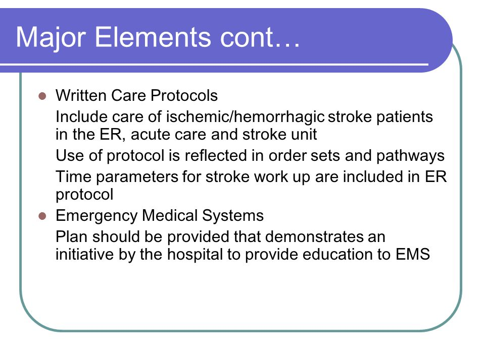 Major Elements cont… Written Care Protocols