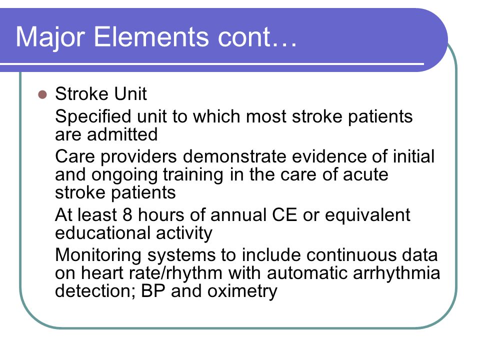 Major Elements cont… Stroke Unit