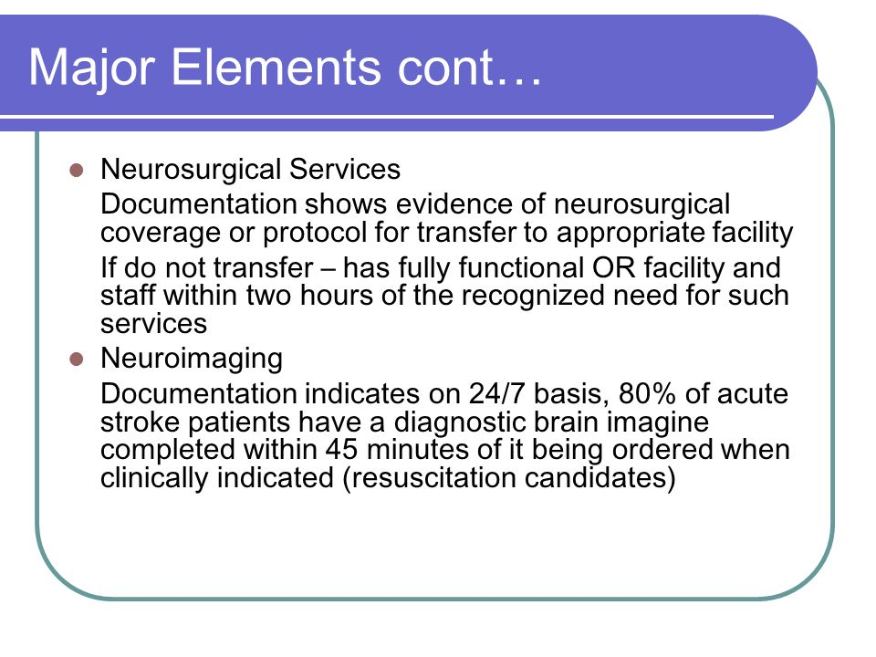 Major Elements cont… Neurosurgical Services