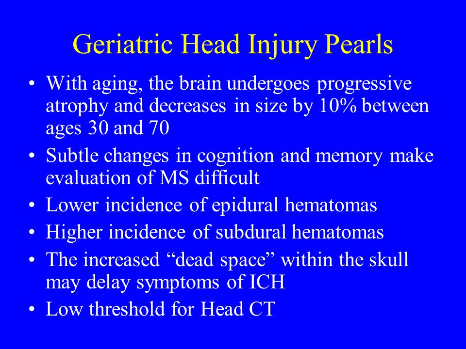 Geriatric Head Injury Pearls