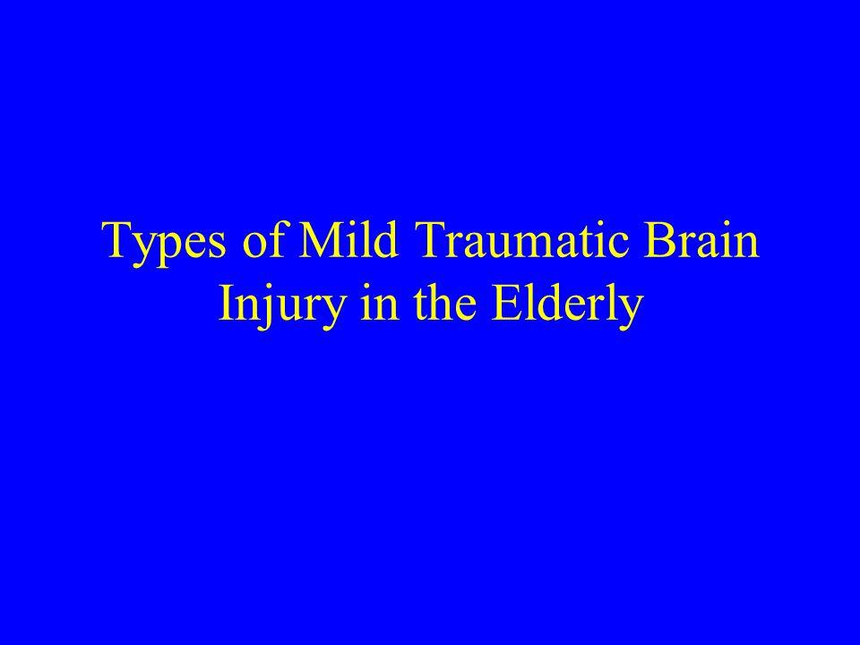 Types of Mild Traumatic Brain Injury in the Elderly