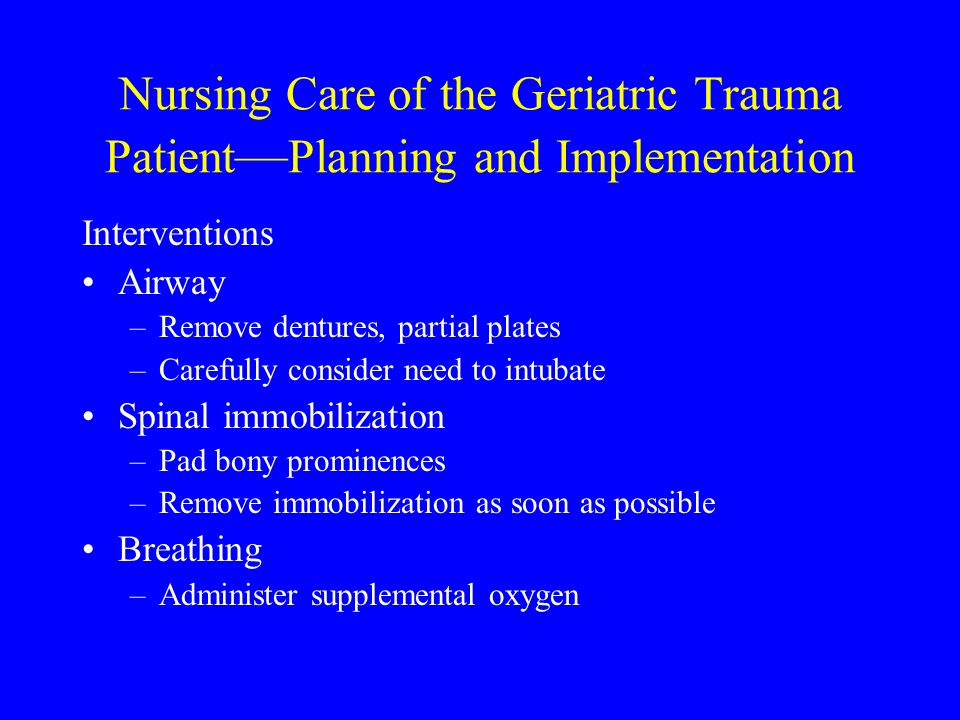 Nursing Care of the Geriatric Trauma Patient—Planning and Implementation
