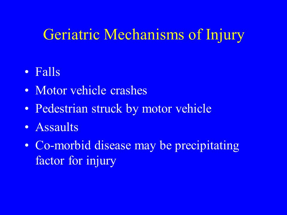 Geriatric Mechanisms of Injury