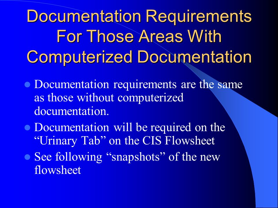 Documentation Requirements For Those Areas With Computerized Documentation