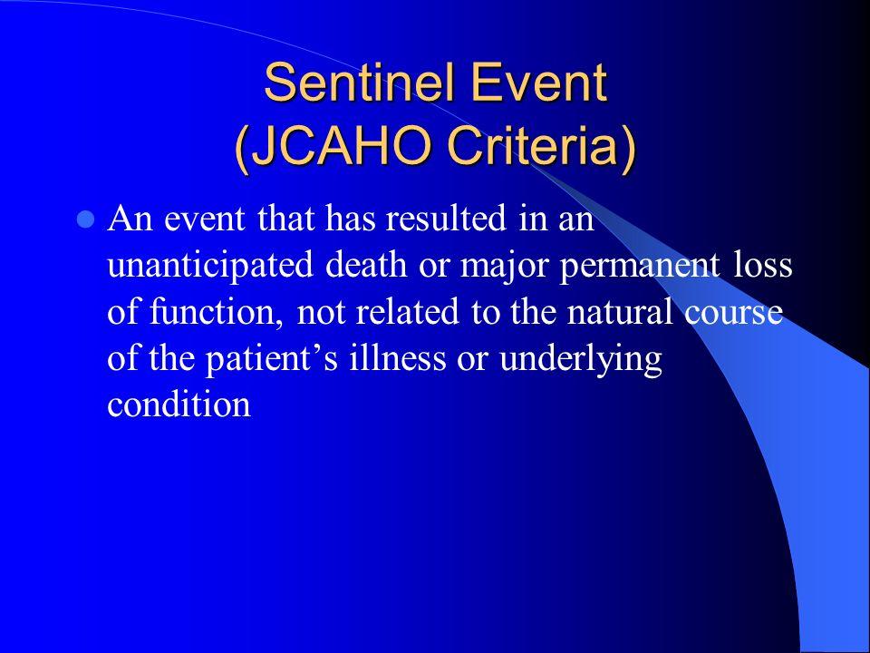 Sentinel Event (JCAHO Criteria)