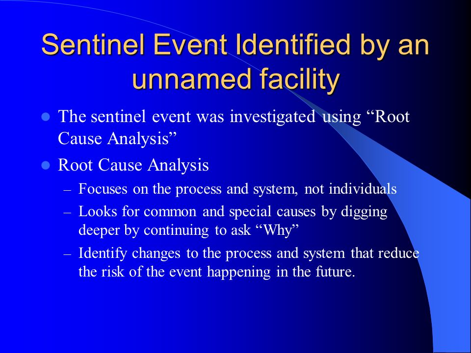 Sentinel Event Identified by an unnamed facility