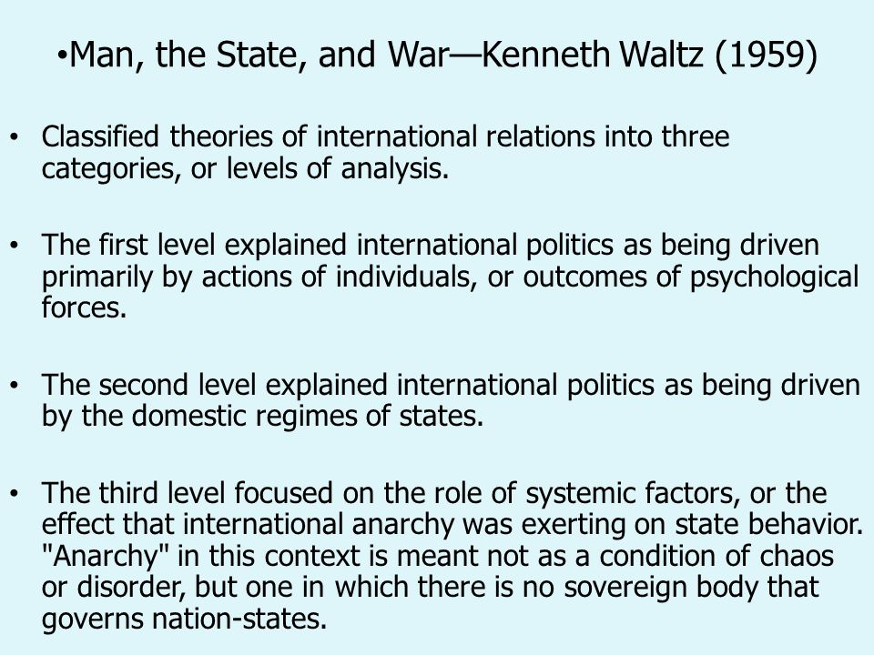 an introduction to the three images of war kenneth waltz as the result of human nature Kenneth neal waltz (1924 – 13 may 2013) was a member of the faculty at the   chapter i, introduction, p 1  the locus of the important causes of war is found in  the nature and behavior of man wars result from selfishness, from misdirected  aggressive impulses, from  chapter vii, some implications of the third image,  p.
