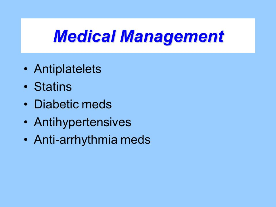 Medical Management Antiplatelets Statins Diabetic meds