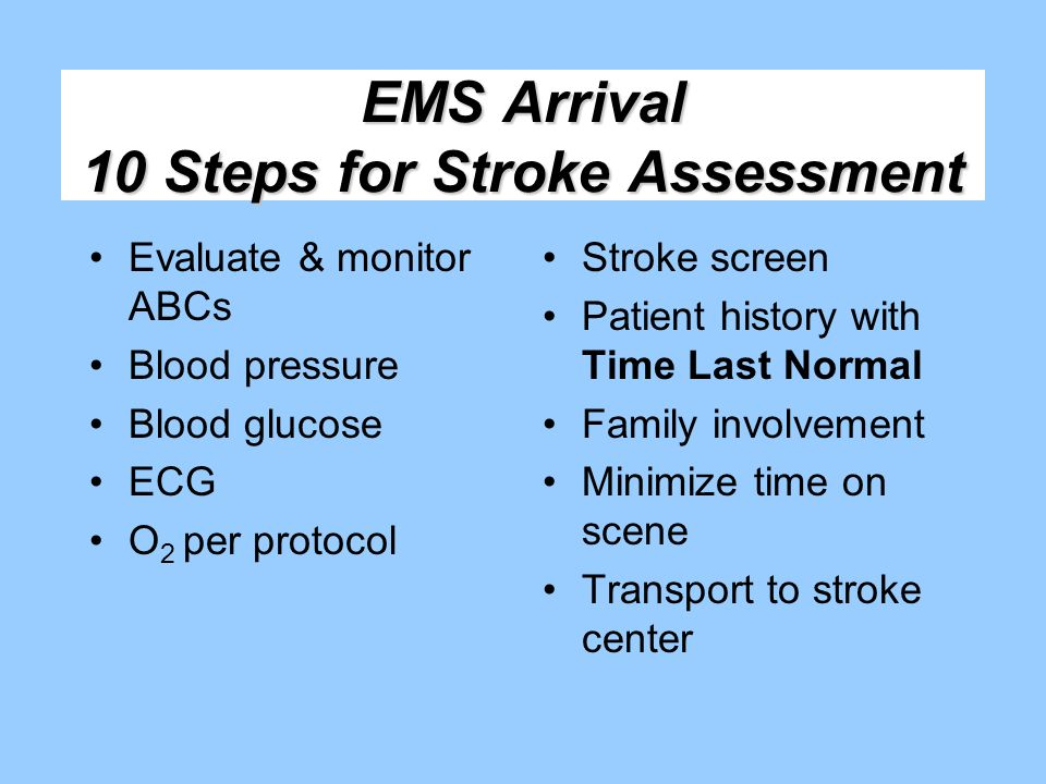 EMS Arrival 10 Steps for Stroke Assessment
