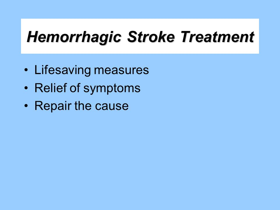 Hemorrhagic Stroke Treatment
