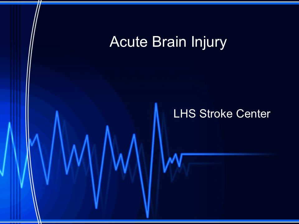 Acute Brain Injury LHS Stroke Center