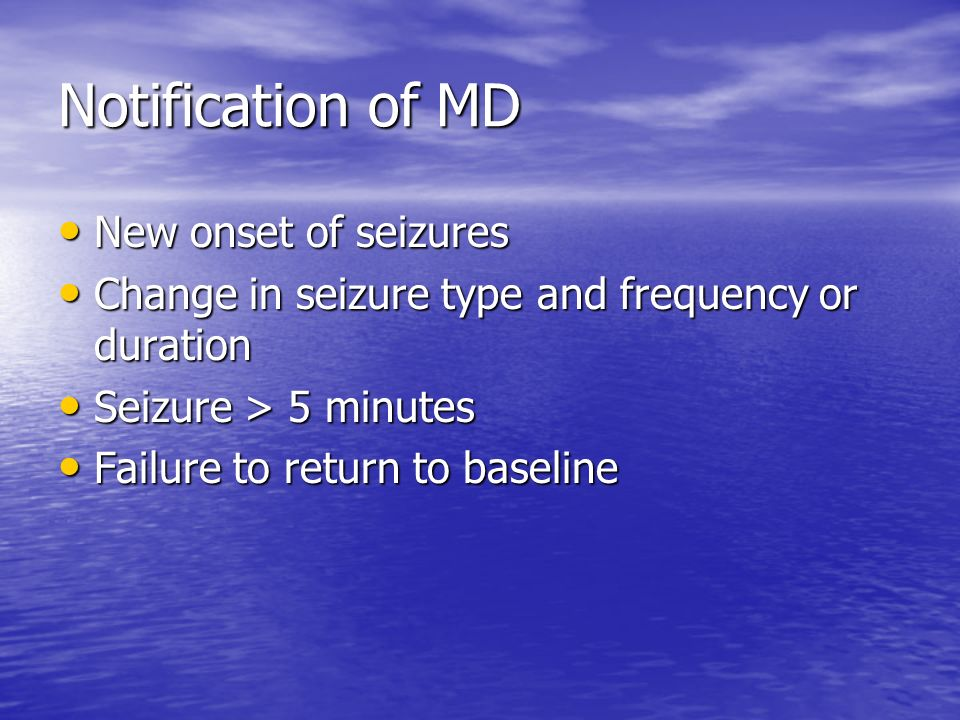 Notification of MD New onset of seizures