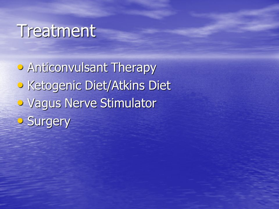 Treatment Anticonvulsant Therapy Ketogenic Diet/Atkins Diet