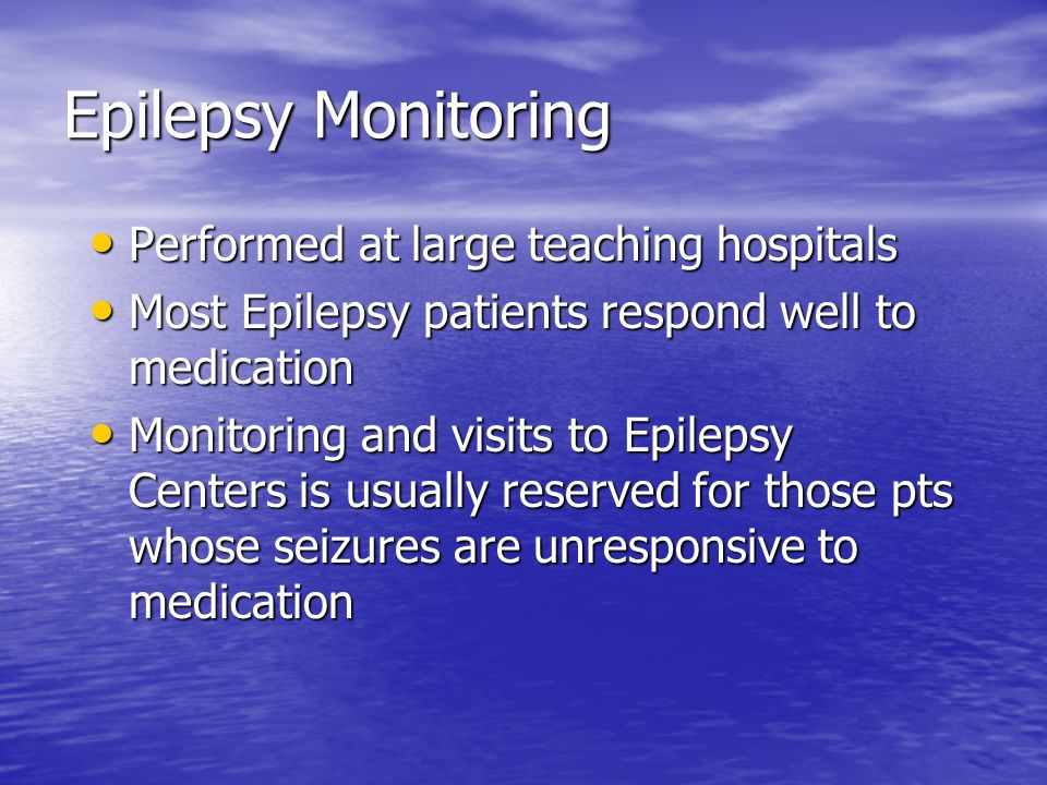 Epilepsy Monitoring Performed at large teaching hospitals