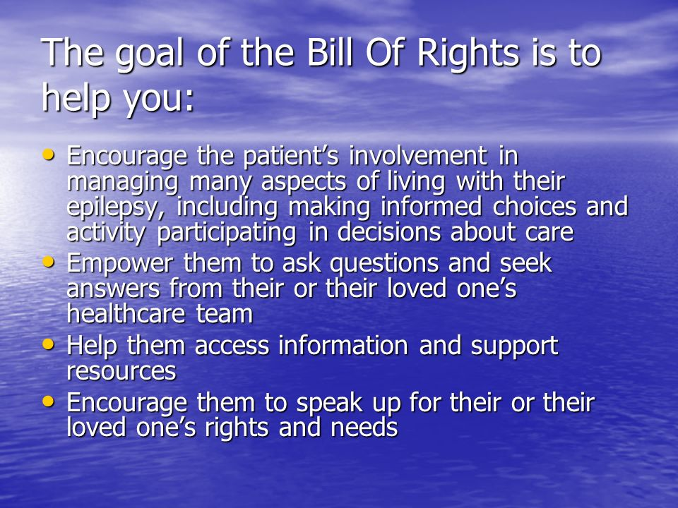 The goal of the Bill Of Rights is to help you: