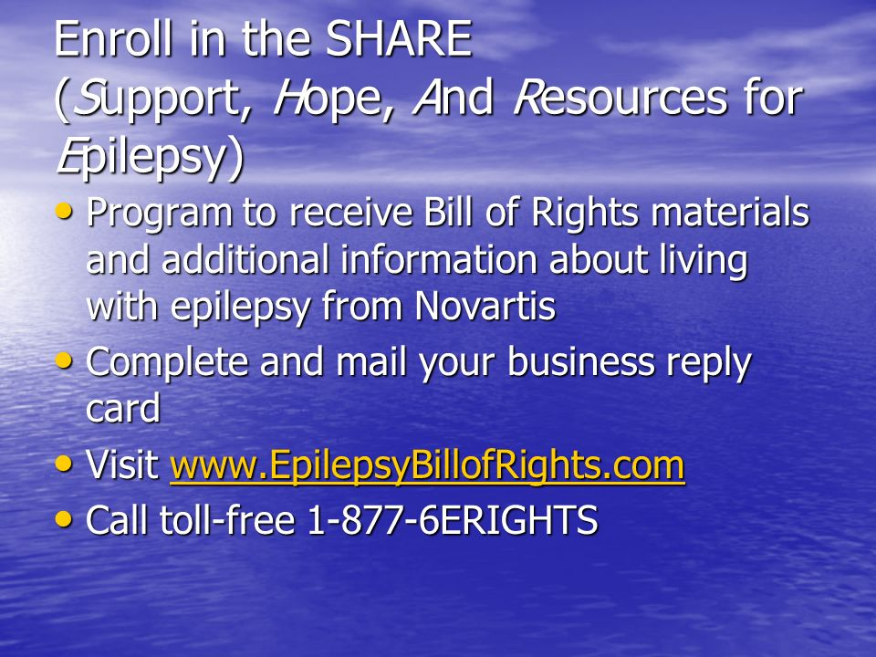 Enroll in the SHARE (Support, Hope, And Resources for Epilepsy)