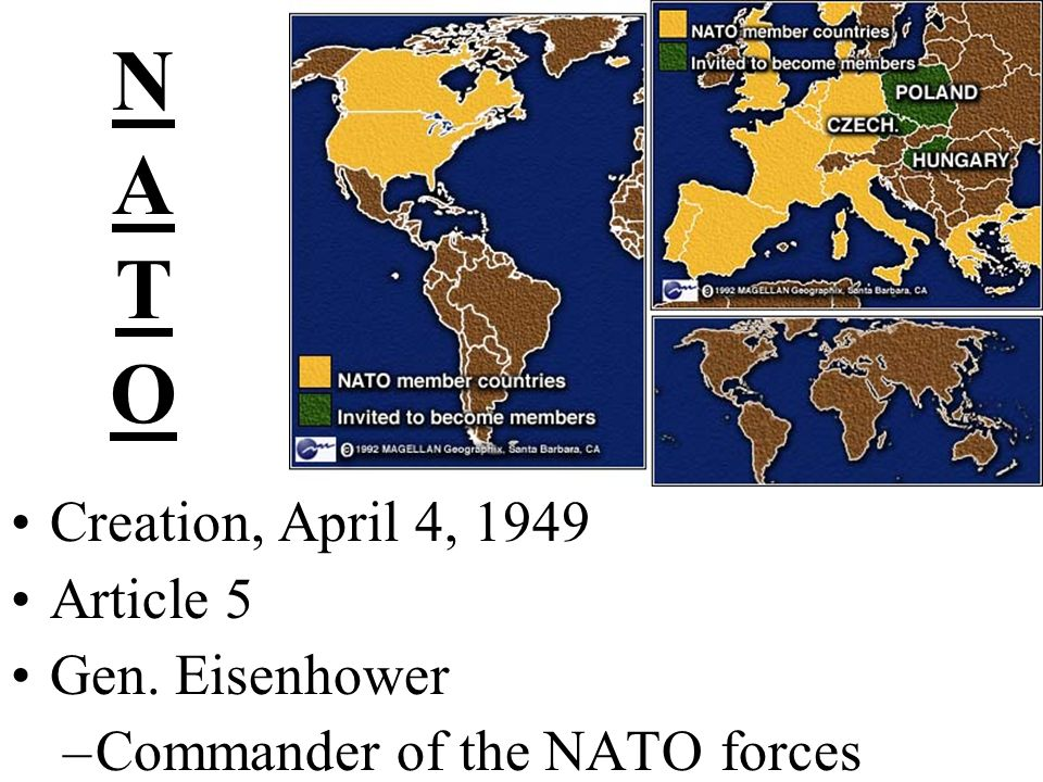 N A T O Creation, April 4, 1949 Article 5 Gen. Eisenhower
