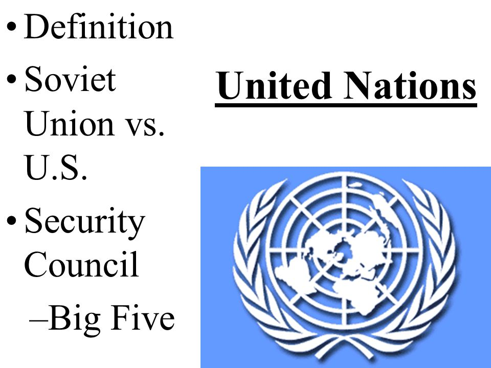United Nations Definition Soviet Union vs. U.S. Security Council