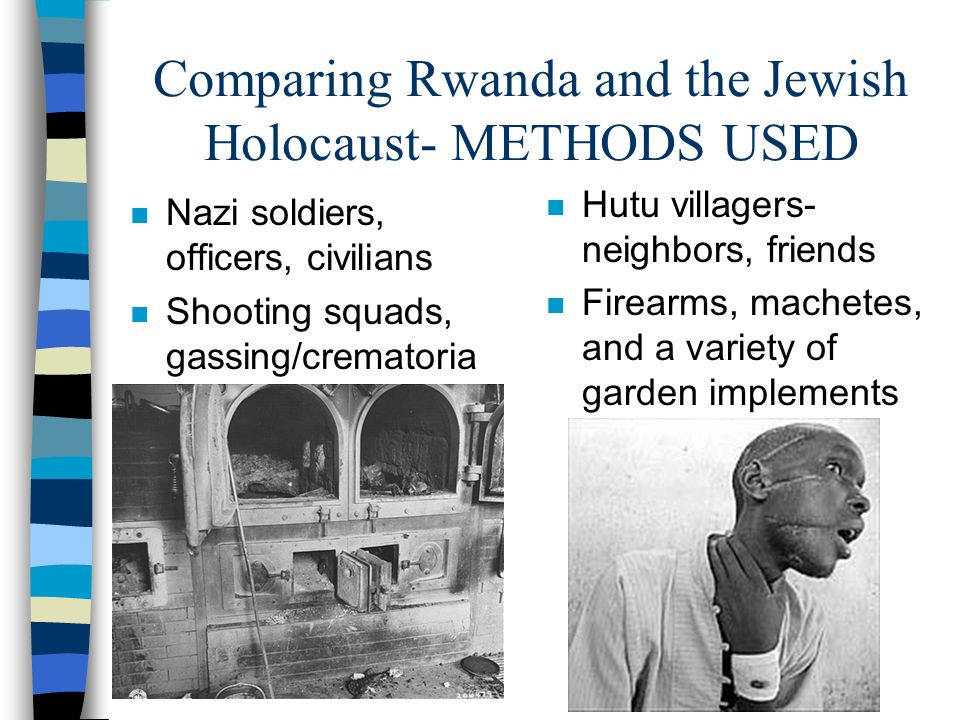 Comparing Rwanda and the Jewish Holocaust- METHODS USED