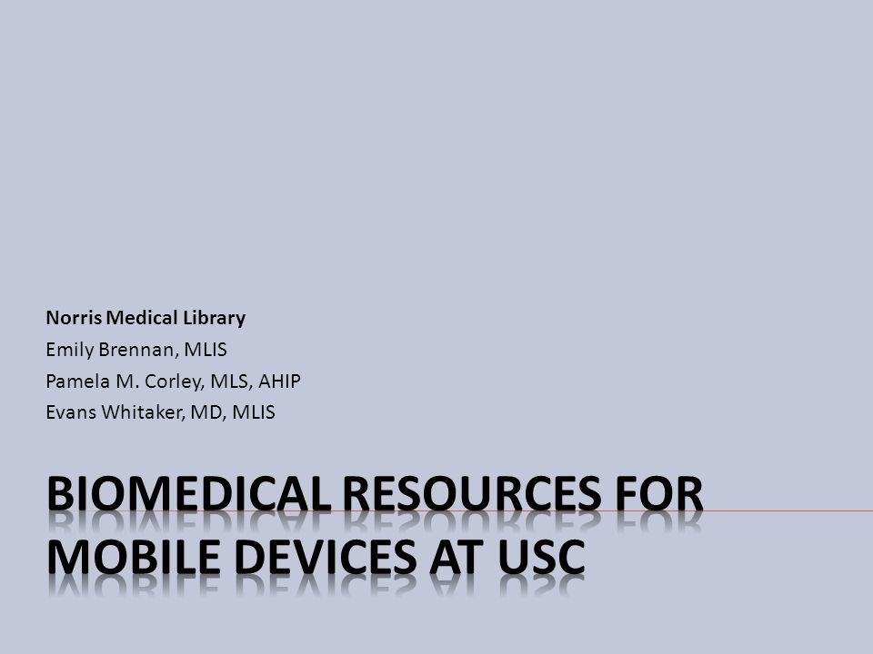 Biomedical Resources for Mobile Devices at USC