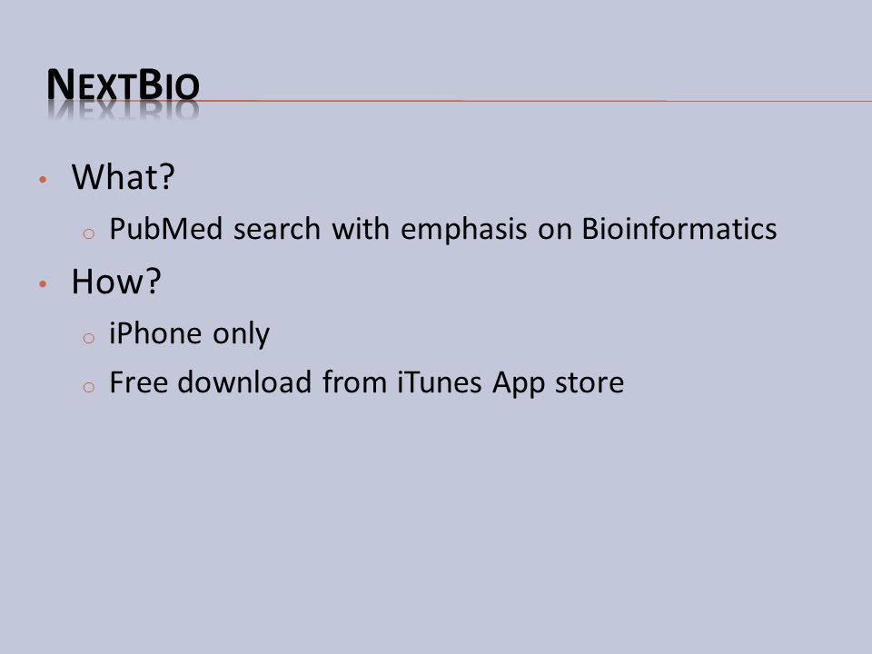 NextBio What How PubMed search with emphasis on Bioinformatics