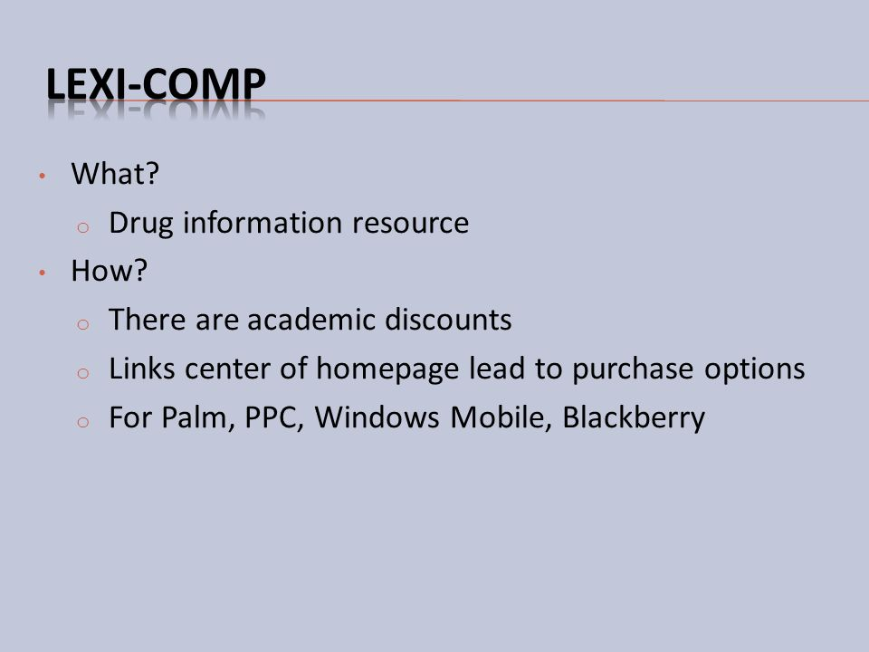 Lexi-Comp What Drug information resource How