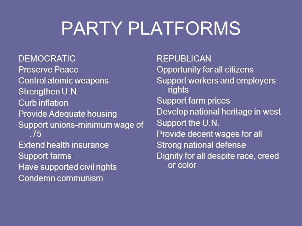 PARTY PLATFORMS DEMOCRATIC Preserve Peace Control atomic weapons