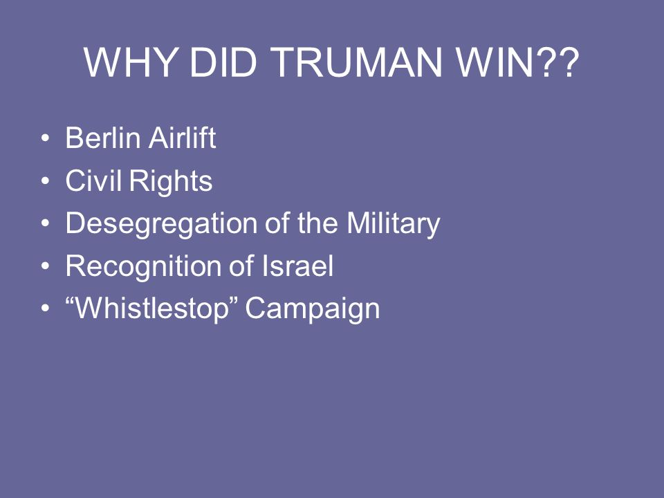 WHY DID TRUMAN WIN Berlin Airlift Civil Rights