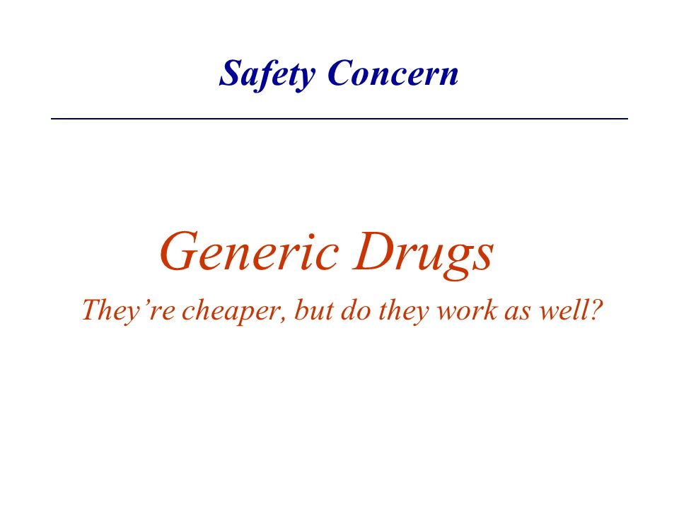 Generic Drugs Safety Concern